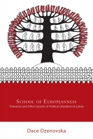 "Daces Dzenovskas grāmatas ""School of Europeanness: Tolerance and Other Lessons in Political Liberalism in Latvia"" (Cornell, 2018) vāka attēls"